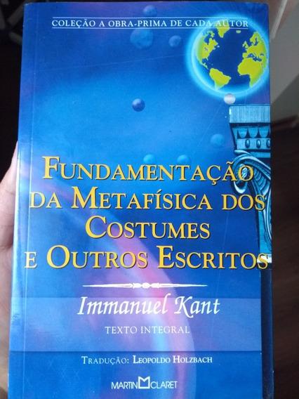 Fundamentação Da Metafísica Dos Costumes...