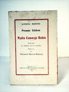 Nydia Camargo Rubín - Discurso De Defensa - Querido Moheno