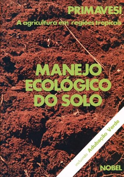 Manejo Ecológico Do Solo. A Agricultura Em Regiões Tropica