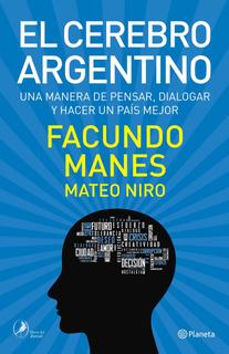 El Cerebro Argentino De Facundo Manes- Planeta
