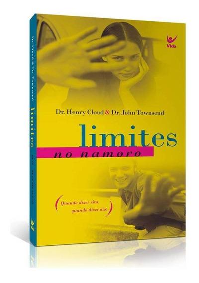 Limites No Namoro / Henry Cloud / John Townsend / Ed. Vida