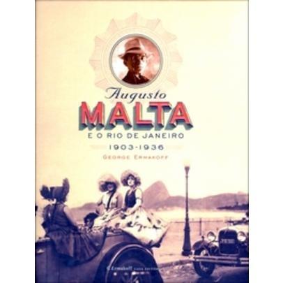 Augusto Malta E O Rio De Janeiro - 1903-1936