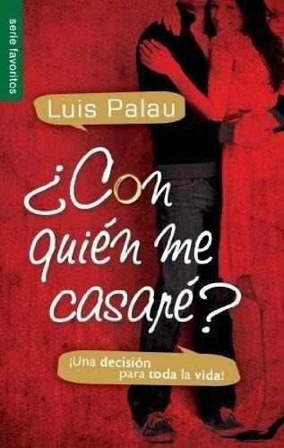 Con Quien Me Casare? Luis Palau