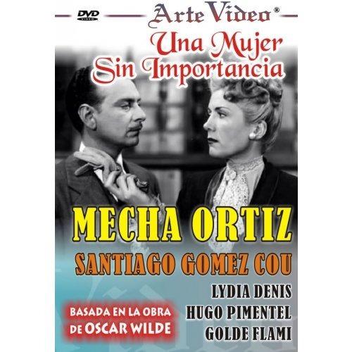 Una Mujer Sin Importancia - Mecha Ortiz - Dvd Original