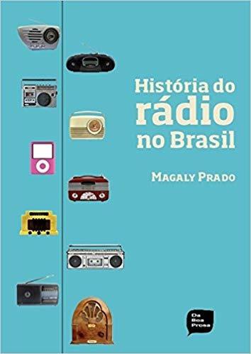 Histórias Do Rádio No Brasil Magaly Prado