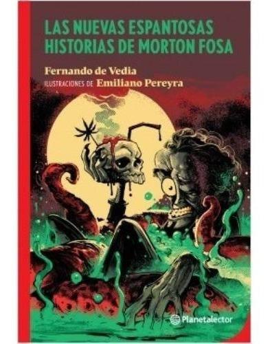 Imagen 1 de 2 de Las Nuevas Espantosas Historias De Morton Fosa - F. De Vedia