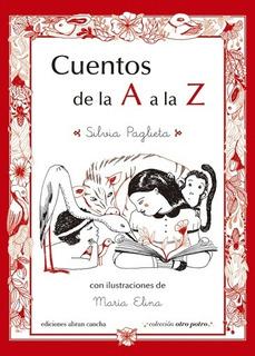 Cuentos De La A La Z - Paglieta, Silvia