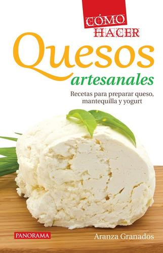Imagen 1 de 6 de Cómo Hacer Quesos Artesanales, Pasta Rústica