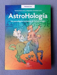 Astrohología. Un Paradigma Holístico De La Astrología.