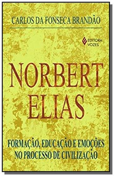 Norbert Elias: Formacao Educacao E Emocoes No Pro