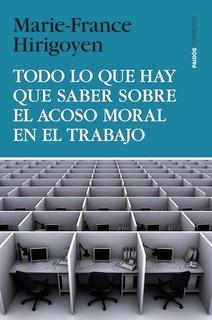 Todo Sobre El Acoso Moral En El Trabajo - M. F. Hirigoyen