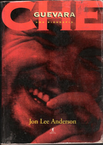 Che Guevara - Jon Lee Anderson 665