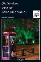 Visado Para Shanghai De Qiu Xiaolong - Tusquets