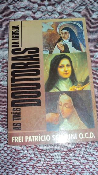 Lpar0005 - Livro - As Três Doutoras Da Igreja