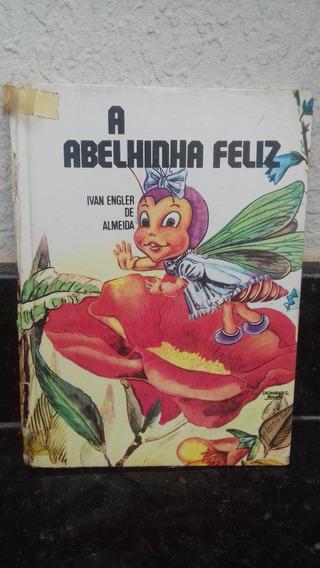 A Abelhinha Feliz - Literatura Infantil - Antigo Usado