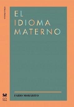 Imagen 1 de 2 de El Idioma Materno - Fabio Morabito - Envío Gratis Caba (*)