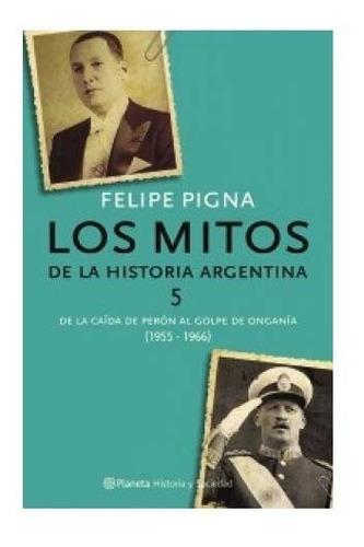 Imagen 1 de 2 de Los Mitos De La Historia Argentina 5 - Felipe Pigna