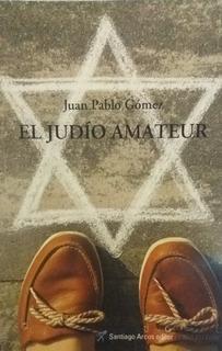 Judio Amateur, El - Juan Pablo Gomez
