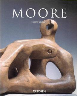 Libro De Escultura : Moore, Henry - Lewinson ( Ed. Taschen )