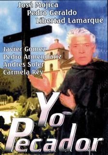 Yo Pecador - Jose Mojica, Libertad Lamarque, Pedro Geraldo
