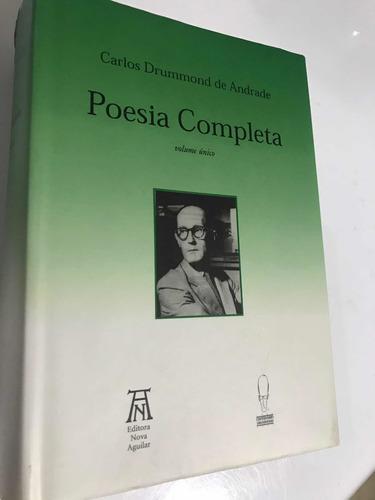 Carlos Drummond De Andrade - Poesia Completa - Nova Aguilar