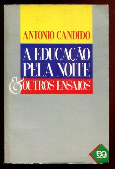 A Educação Pela Noite E Outros Ensaios- Frete Grátis- L.2840