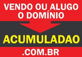 Alugo Ou Vendo Domínio .acumuladao.com.br