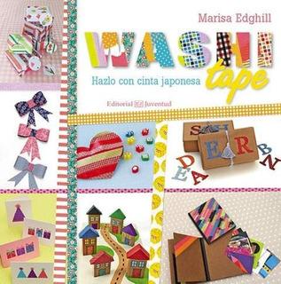 Washi Tape - Hazlo Con Cinta Japonesa, Edghill, Juventud