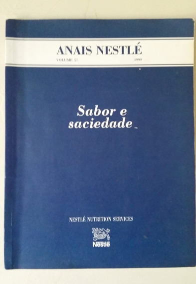 Revista Anais Nestlé - Sabor E Saciedade. Volume 57/1999