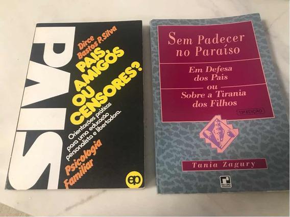 2 Livros - Sem Padecer No Paraíso / Pais, Amigos Ou Censores