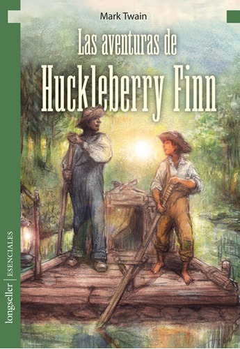 Las Aventuras De Huckleberry Finn - Esenciales - Longseller