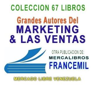 Marketing & Ventas Coleccion De 67 Libros Digitales Pdf
