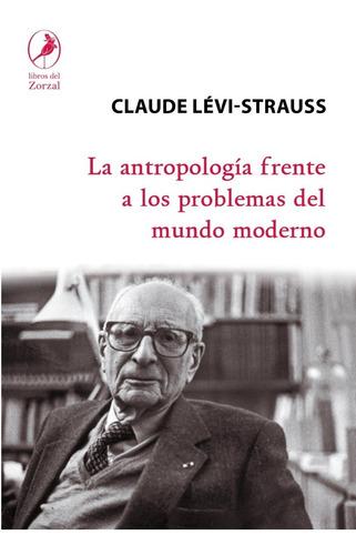 Libro La Antropología Frente A Los Problemas Del Mundo Moder