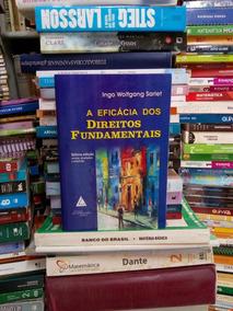 A Eficácia Dos Direitos Fundamentais 7ª Ed 2007 Ingo Wolfgan