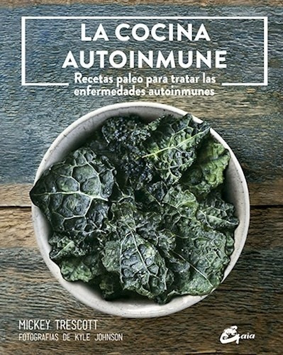 La Cocina Autoinmune, Mickey Trescott, Gaia