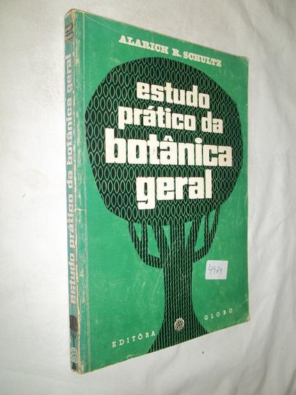 Livro - Estudo Prático Da Botânica Geral - Alarich R Schultz