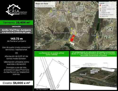Terreno De 29,406 M2 Comercial H6, Anillo Vial Fray Junípero X Cumbres Del Lago