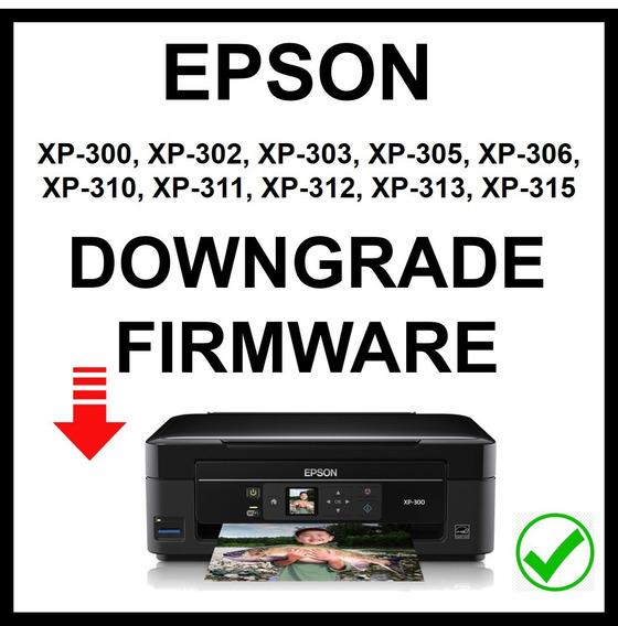 Downgrade Firmware Epson Xp-300, Xp-302, Xp-303, Y Mas ...