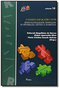 Ensino Em Quatro Atos: Interculturalidade, Tecnolo