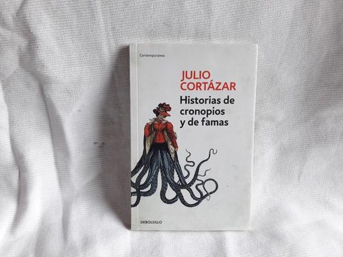 Historias De Cronopios Y De Famas Julio Cortazar Debolsillo