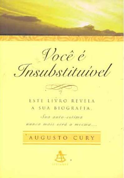 Livro - Você É Insubstituível - Augusto Cury