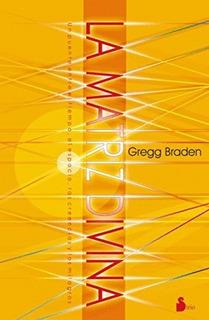 La Matriz Divina Gregg Braden Libro Nuevo