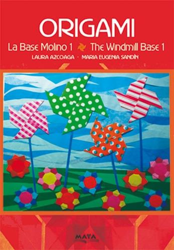 Libro Origami- La Base Molino 1, Laura Azcoaga-maria Sandin