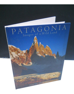 David Neilson - Patagonia Images Of A Wild Land - En Inglés