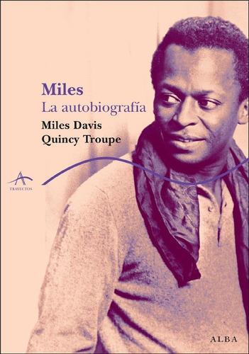 Miles - La Autobiografía, Miles Davis, Ed. Alba