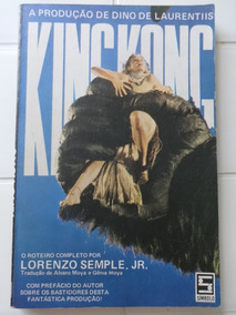 King Kong - O Roteiro - Lorenzo Semple, Jr. - 1977
