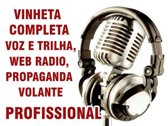 Vinheta Completa Voz E Trilha, Web Radio, Propaganda Volant