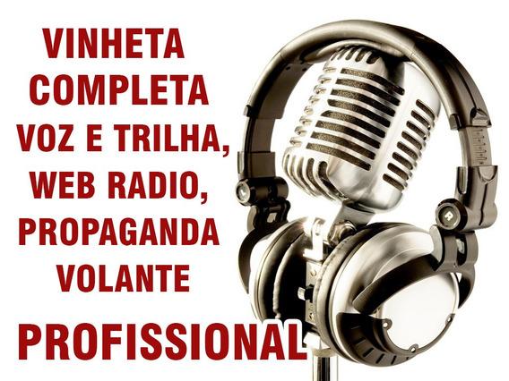 Vinheta Completa Voz E Trilha, Web Radio, Propaganda Volante
