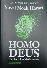 Homo Deus -uma Breve História Do Amanhã - Ciência, Filosofia