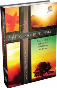 Fundamentos Da Fé Cristã James Montgomery Boice